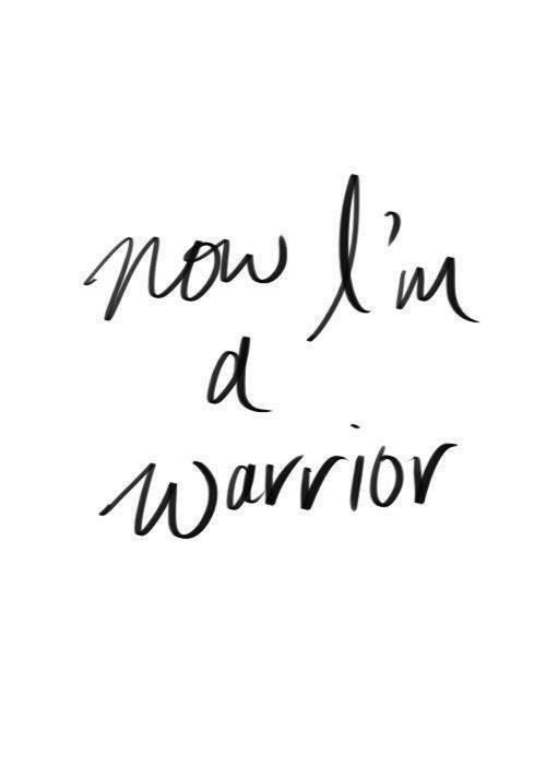 now i'm a warrior | #wordstoliveby