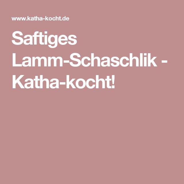 Saftiges Lamm-Schaschlik - Katha-kocht!