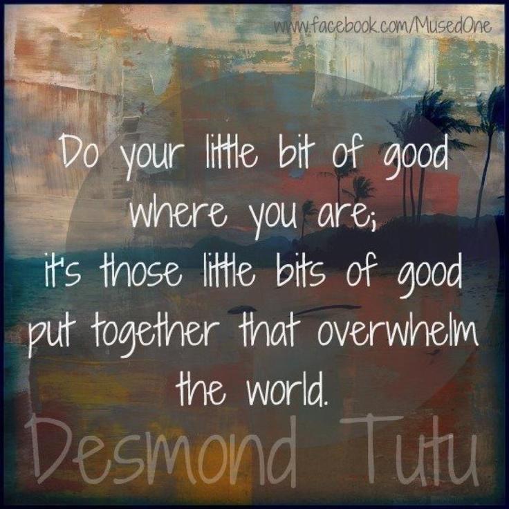 Do your little bit of good.....