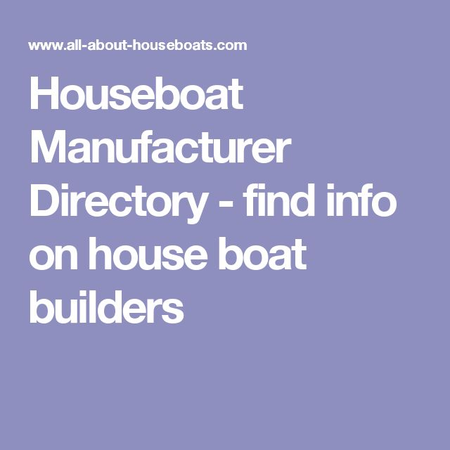 Houseboat Manufacturer Directory - find info on house boat builders
