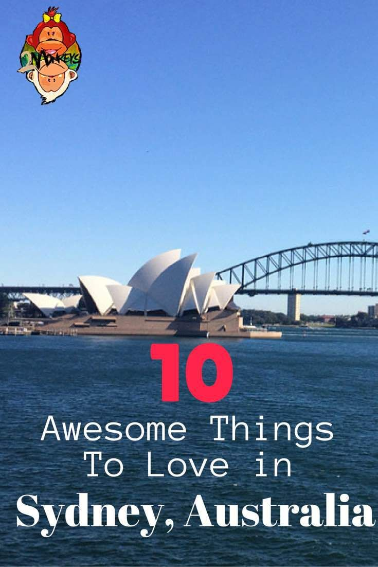 Awesome Things to love in Sydney  People always thought Sydney is the capital of Australia because of its central vibe … well I cannot blame them! Canberra (OZ's capital) can be elegant but dull and boring if you are into action.