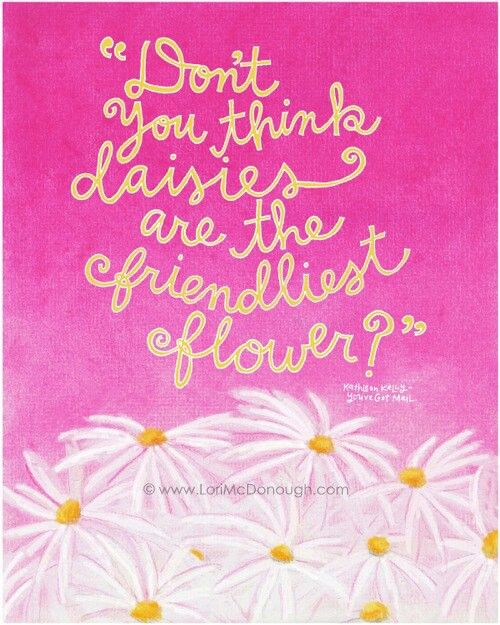 Favorite flower quote by Kathleen (Meg Ryan) from the movie, You've Got Mail.