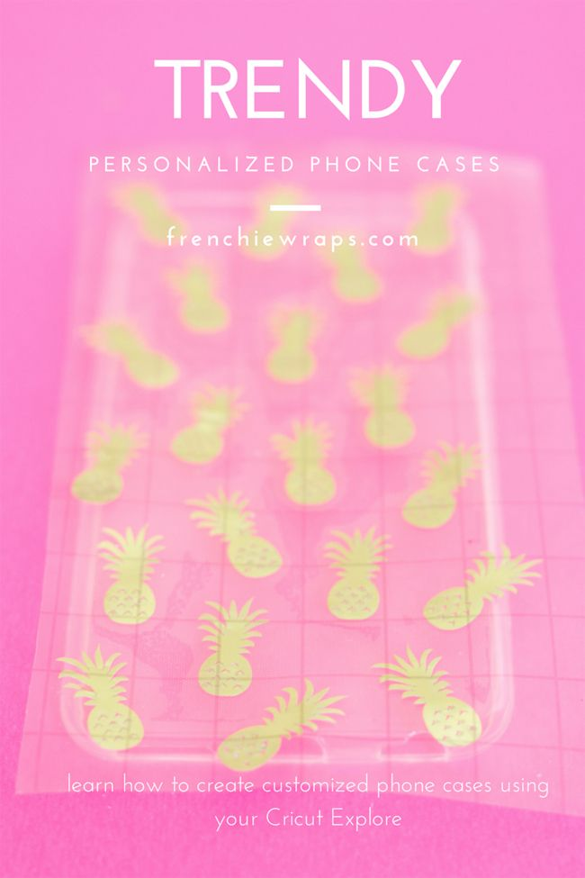 Create a trendy personalized phone case using your Cricut Explore