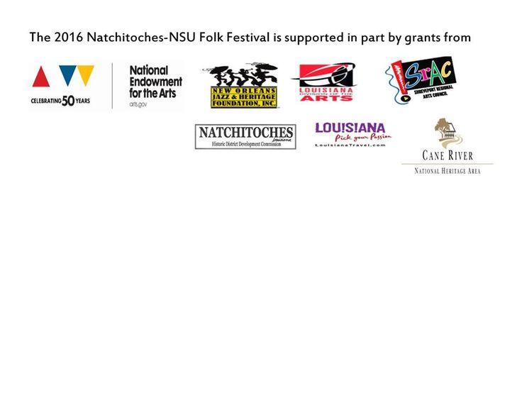 The 2016 Natchitoches-NSU Folk Festival was supported in part by grants