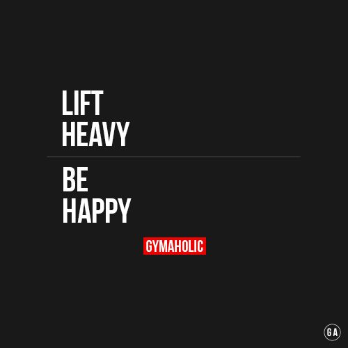 Lift heavy, be happy. Lifting weights is your best therapy. http://www.gymaholic.co