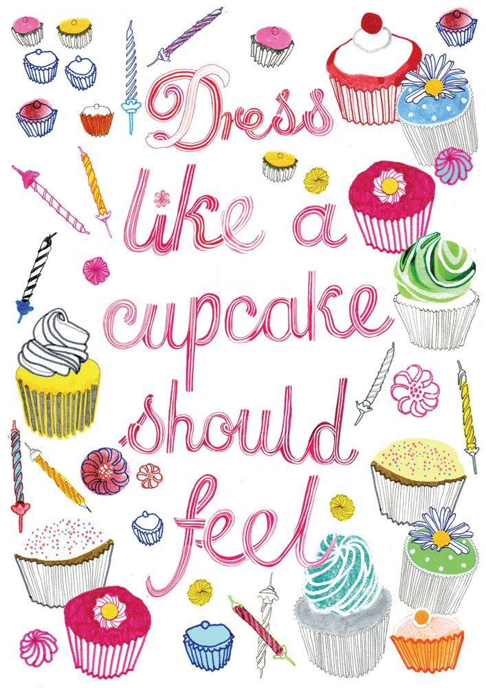 """""""Dress like a cupcake should feel"""" Illustration by Hennie Haworth http://www.henniehaworth.co.uk"""