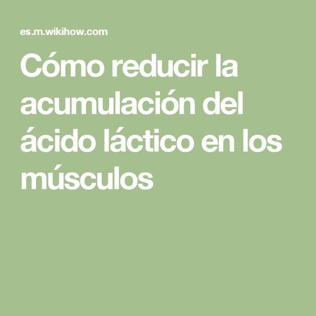 Cómo reducir la acumulación del ácido láctico en los músculos