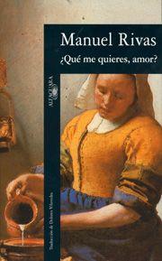 ¿Qué me quieres, amor?, Manuel Rivas