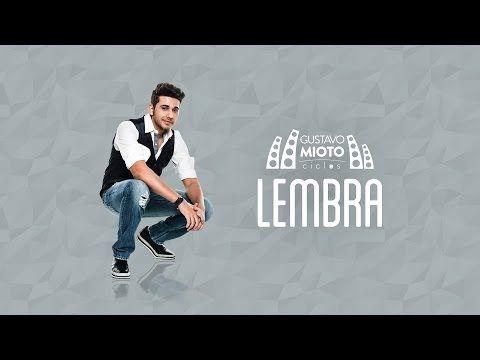 Gustavo Mioto - Lembra (DVD Ciclos) - YouTube