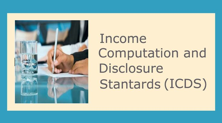 """If you have heard the term """"tax accounting standard"""", perhaps you should not worry what Income Computation and Disclosure Standards are. They are the new name for tax accounting standards and this time, more in number. Let's go back in history and understand their true essence. Origin The concept of Income Computation and Disclosure Standards …"""