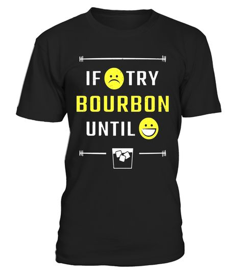 """# BOURBON UNTIL HAPPY EMOJI T-SHIRT TSHIRT TEE - whiskey gift .  Special Offer, not available in shops      Comes in a variety of styles and colours      Buy yours now before it is too late!      Secured payment via Visa / Mastercard / Amex / PayPal      How to place an order            Choose the model from the drop-down menu      Click on """"Buy it now""""      Choose the size and the quantity      Add your delivery address and bank details      And that's it!      Tags: Treat yourself or…"""