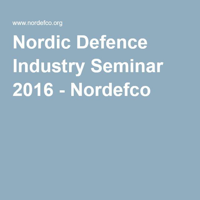 Nordic Defence Industry Seminar 2016 - Nordefco
