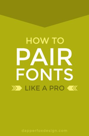 How To Pair Fonts Like A Pro
