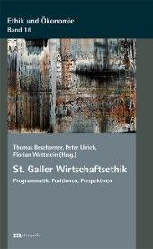 St.Gallen Business Ethics // St. Galler #Wirtschaftsethik: Programmatik, Positionen, Perspektiven #HSG #UniversityofStGallen #StGallenUniversity #UniStGallen #Ethik #ethics