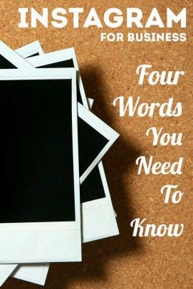 Instagram for Business – 4 Words You Need to Know