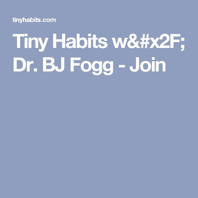 Tiny Habits w/ Dr. BJ Fogg - Join