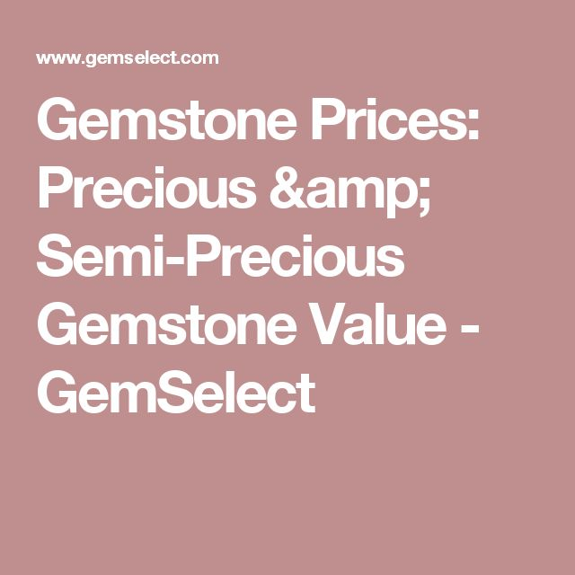 Gemstone Prices: Precious & Semi-Precious Gemstone Value - GemSelect
