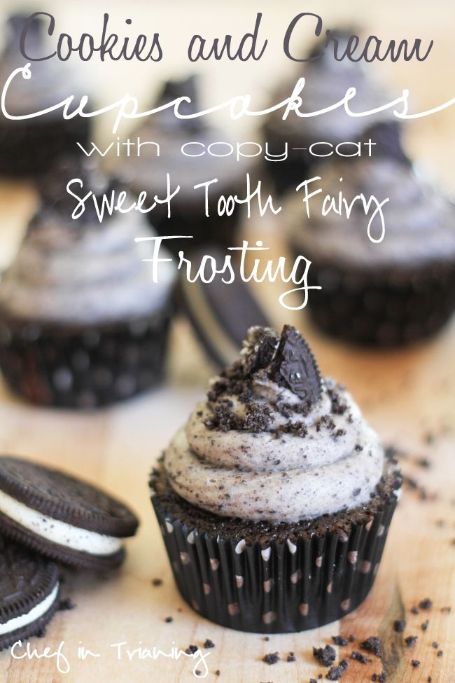 "Cookies and Cream Cupcakes with copy-cat ""Sweet Tooth Fairy"" frosting 