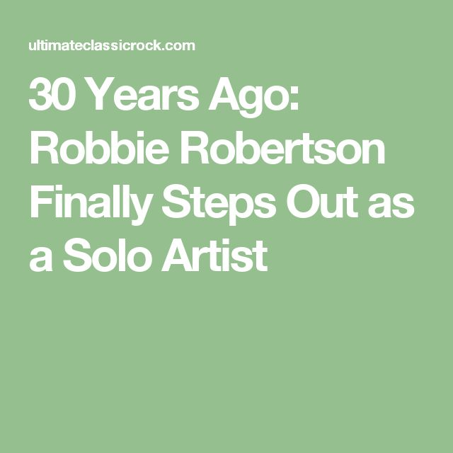 30 Years Ago: Robbie Robertson Finally Steps Out as a Solo Artist