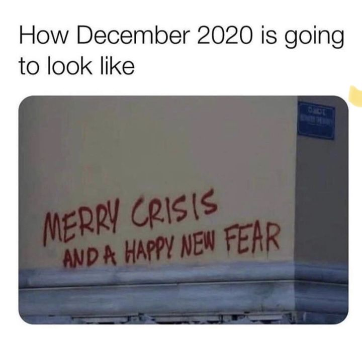 How December 2020 Is Going To Look Like Merry Crisis And A Happy New Fear Funny Prank Videos Cute Funny Babies Funny