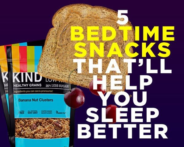 5 Bedtime Snacks That'll Help You Sleep Better  http://www.womenshealthmag.com/nutrition/healthy-bedtime-snacks