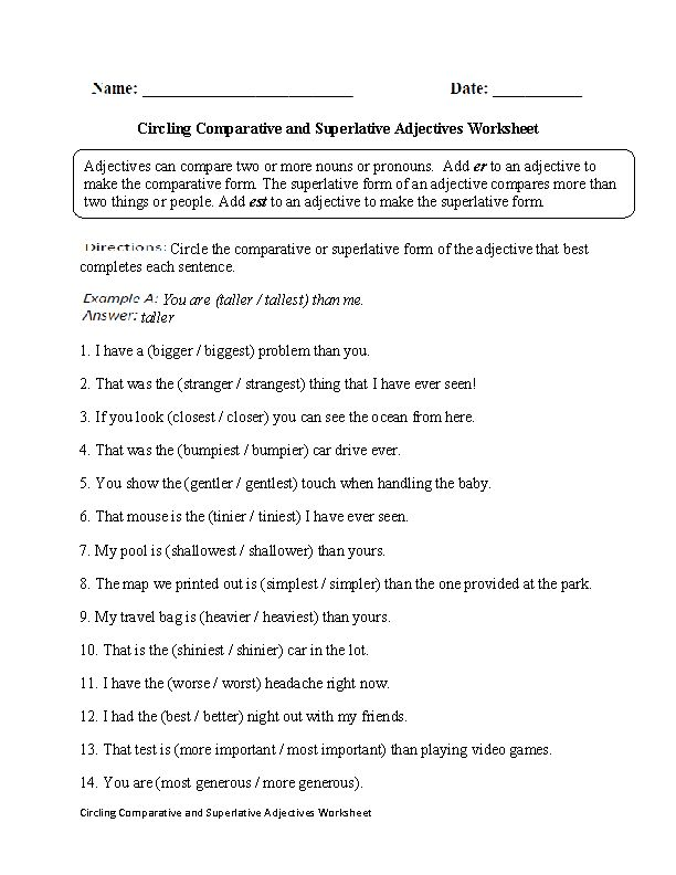 Comparative and Superlative Adjectives Worksheets  An adjective is a word that describes a noun. Adjectives can compare two or more nouns or pronouns. Add er to an adjective to make the comparative form. The superlative form of an adjective compares more than two things or people.