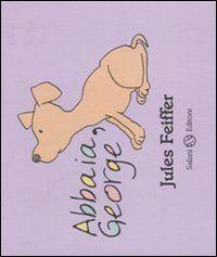 Abbaia, George e George disse Miaoooo! Un libro divertente per grandi e piccini