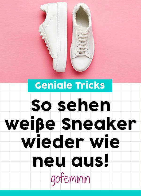 wei e sneaker reinigen diese tricks musst du kennen hacks style shoes styling fashion. Black Bedroom Furniture Sets. Home Design Ideas