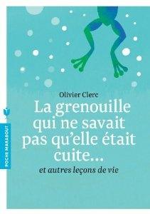 La grenouille qui ne savait pas qu'elle était cuite...: Amazon.fr: Olivier Clerc: Livres