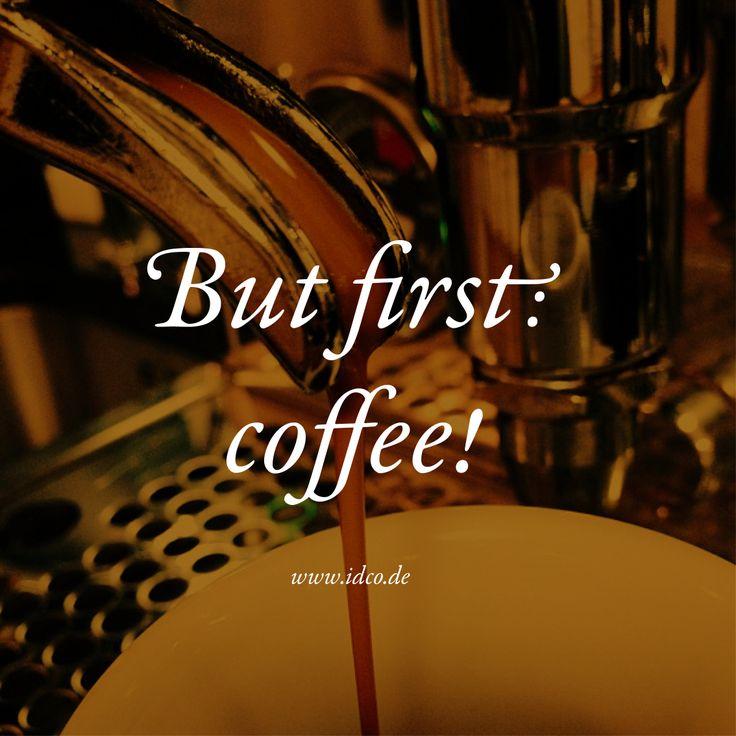 But first: #coffee #idco www.idco.de