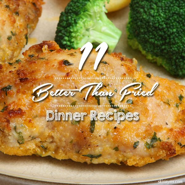 Ditch the fried foods with these 11 Better Than Fried Dinner Recipes!  #healthy #dinner #recipes #skinnyms