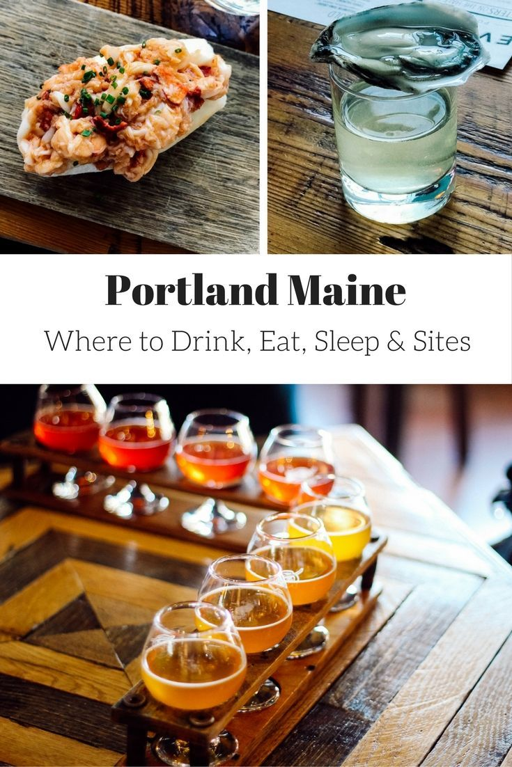 Visit Portland Maine | Where to Eat in Portland Maine | Best Beer In Portland Maine | Winery In Maine | Distillery In Maine | Best Lobster Rolls | Best Oysters In Maine | Foodies in Maine | Guide To Portland Maine | Portland Maine Travels & Tourists |