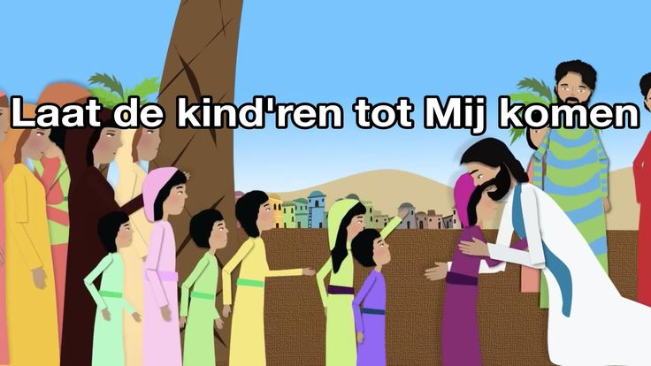 Laat de kind'ren tot Mij komen (met tekst) - bijbelliedje
