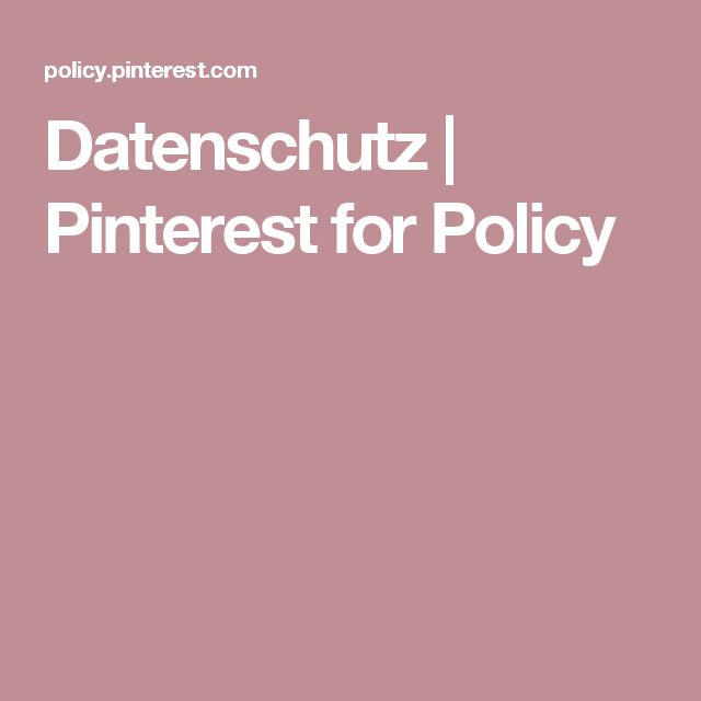 Datenschutz | Pinterest for Policy