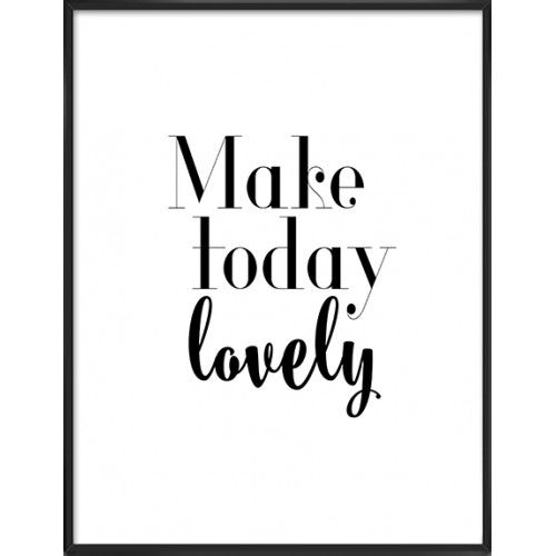 Make Today Lovely Art Print -15