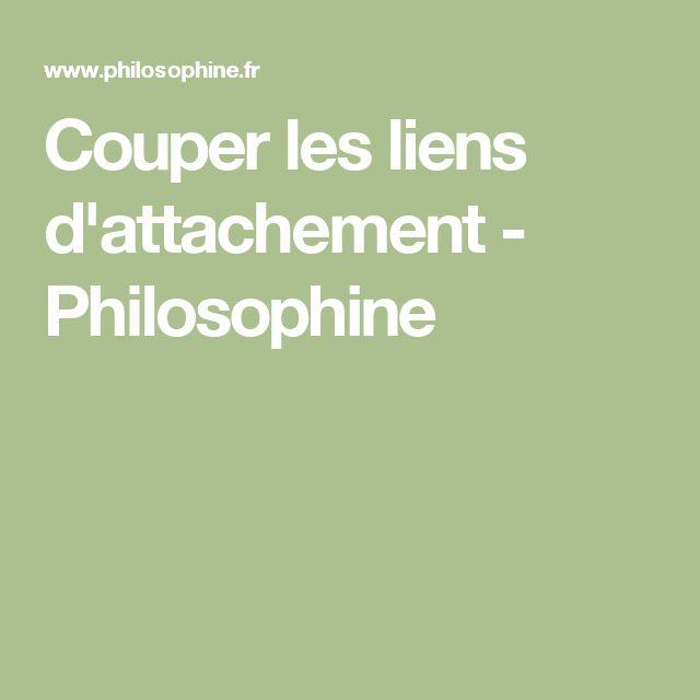 Couper les liens d'attachement - Philosophine
