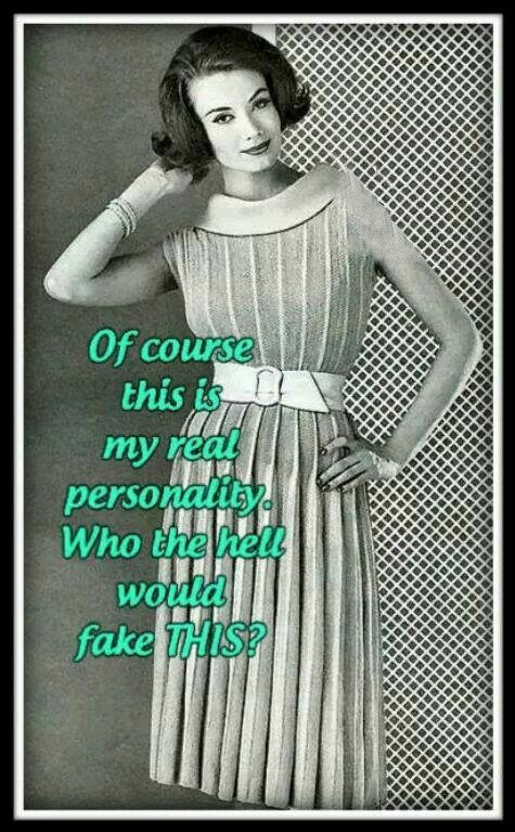 Of course this is my real personality. Who else would face this?