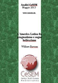 L'America Latina fra pragmatismo e sogno bolivariano (2013)