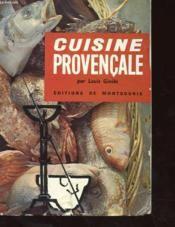 Cuisine Provençale - Louis Giniës - Ed de Montsouris  - Bibliothèque perso - Vous pouvez retrouver la cuisine familiale et les cours de cuisine par des enfants pour des enfants et des recettes de chaque jours sur le blog de la Cuisine de Mémé Moniq http://cuisine-meme-moniq.com #cuisine #livre#food