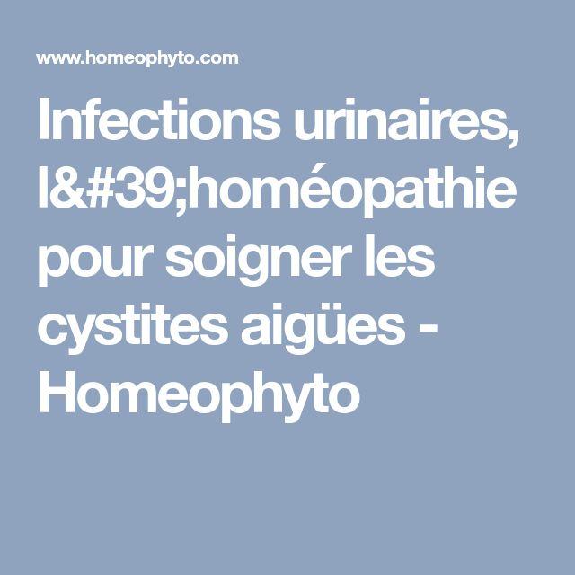 Infections urinaires, l'homéopathie pour soigner les cystites aigües - Homeophyto