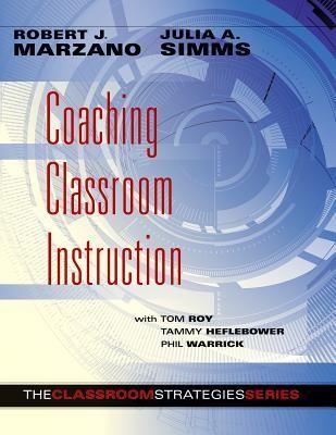 Coaching classroom instruction by Robert J. Marzano & Julia A. Simms