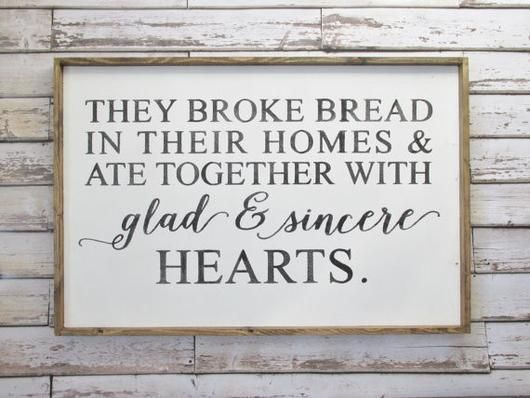 They Broke Bread In Their Homes Wood Sign