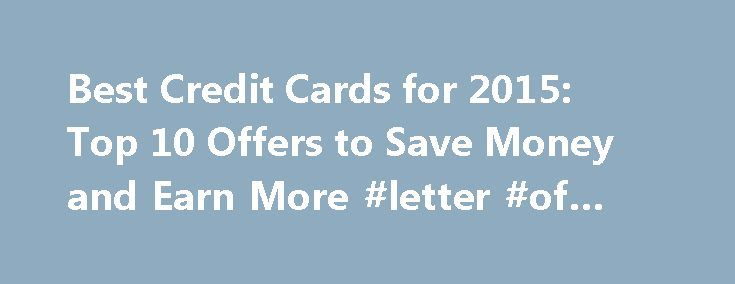 "Best Credit Cards for 2015: Top 10 Offers to Save Money and Earn More #letter #of #credit http://credit-loan.nef2.com/best-credit-cards-for-2015-top-10-offers-to-save-money-and-earn-more-letter-of-credit/  #credit card offers for fair credit # Find a card that is right for you CreditDonkey Featured Credit Card Offers for 2015 Here are the CreditDonkey 2015 picks for ""Best Credit Cards"" from our partners in the following categories: Travel Rewards The Barclaycard Arrival Plus World Elite…"
