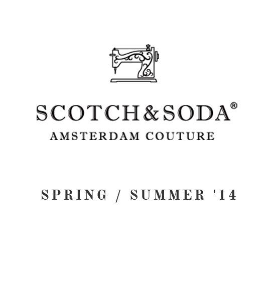 Scotch and soda, SS 2014