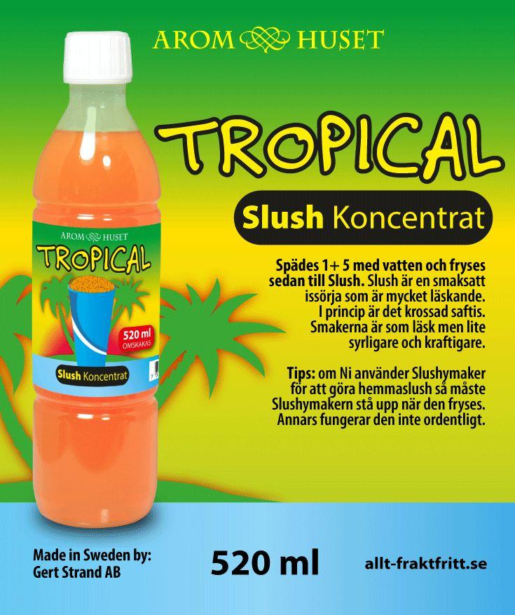 Slush Koncentrat Tropical Aromhuset Slush Koncentrat Tropical för att göra egen slush.  Avsett för alla muggar och slushmaskiner oavsett fabrikat.  Rekommenderad dosering är 1+5. 1 del koncentrat + 5 delar vatten, eller efter egen smak. Aromhuset Slush Koncentrat med smak som det ska smaka
