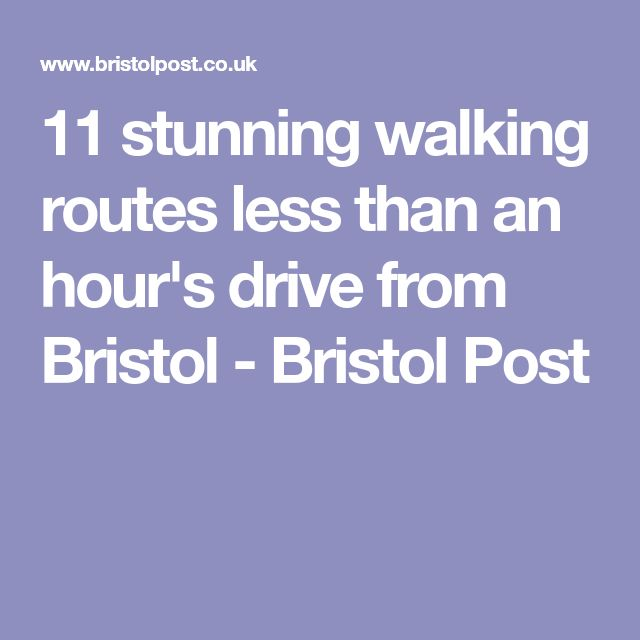 11 stunning walking routes less than an hour's drive from Bristol - Bristol Post
