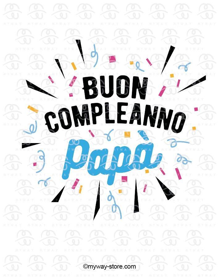 Buon Compleanno Papa Buon Compleanno Papa Compleanno Papa Auguri Di Buon Compleanno