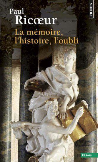 La mémoire, l'histoire, l'oubli, essai de Paul Ricoeur / Éditions du Seuil