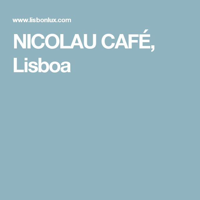 NICOLAU CAFÉ, Lisboa
