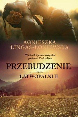 """Agnieszka Lingas-Łoniewska, """"Przebudzenie"""", Wydawnictwo Filia Grupa Termedia, Poznań 2014. 281 stron"""